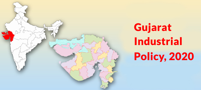 Gujarat Industrial Policy 2020-A Reintroduced Focus on Attracting Investment