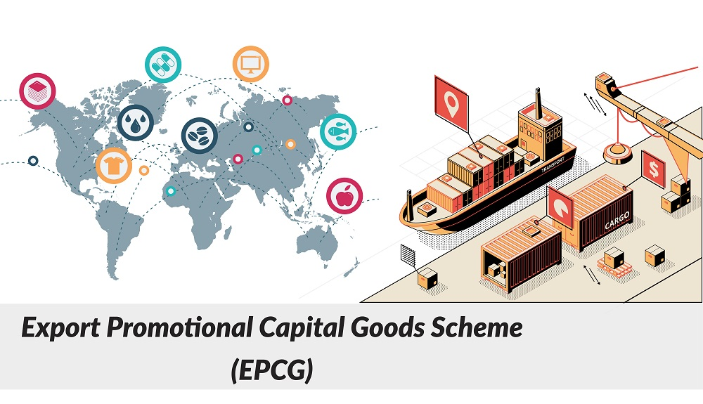 Export Promotion Capital Goods (EPCG) Scheme